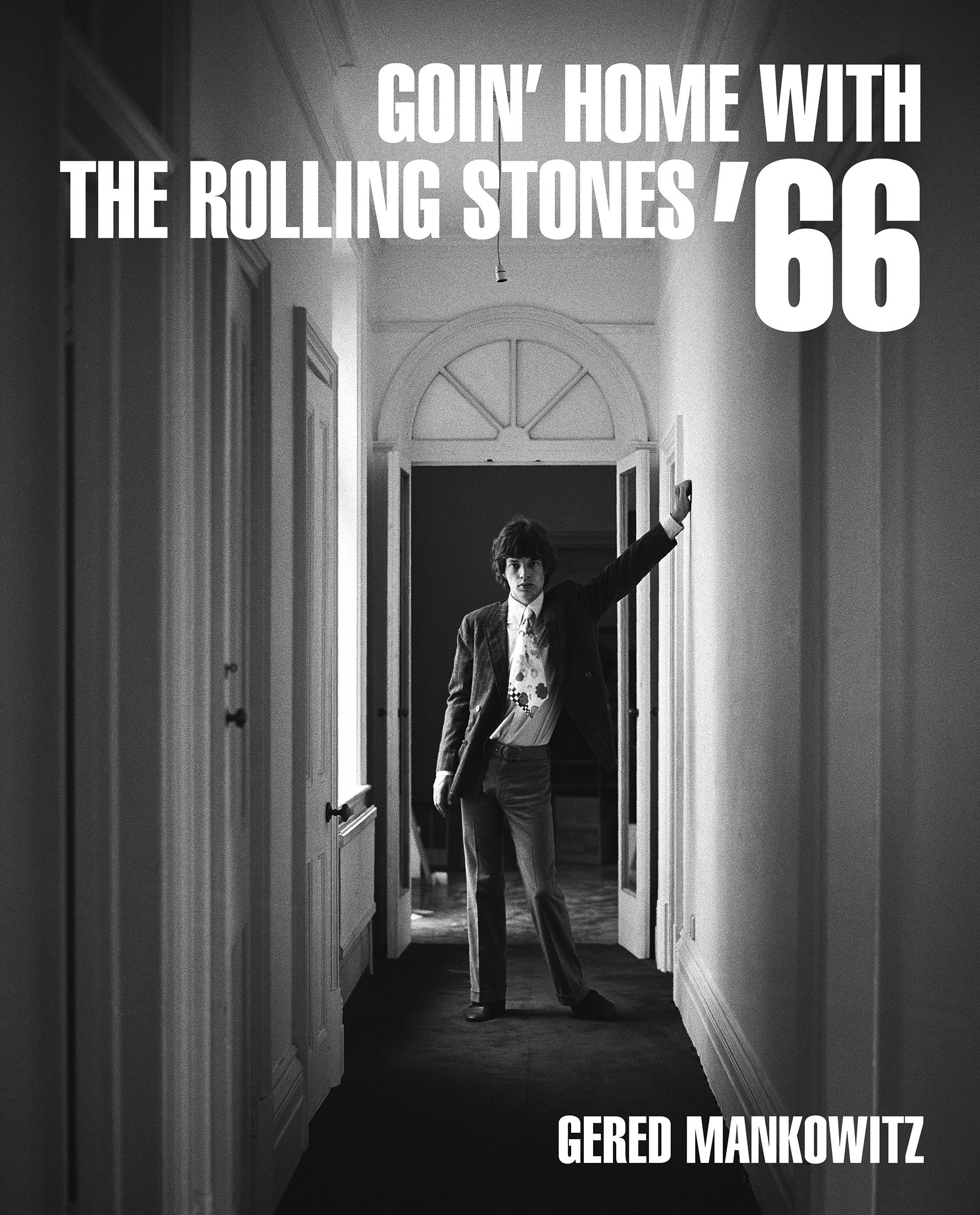 Goin' Home with The Rolling Stones '66: Gered Mankowitz | Published October 2020 by R|A|P realartpress.com